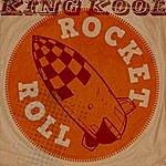 King Kool Rocket Roll