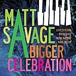 Matt Savage A Bigger Celebration