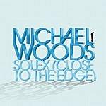 Michael Woods Solex (Close To The Edge)