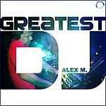 Alex M. Greatest Dj