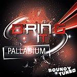 Palladium Bring It