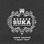 Eddie Amador I Don't Trip