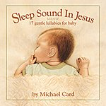 Michael Card Sleep Sound In Jesus (Deluxe Edition)
