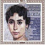 Ettore Gracis Ottorino Respighi: Lucrezia