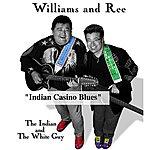 Williams Indian Casino Blues
