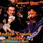 Williams Indian Casino Royale