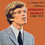 Herman's Hermits A Greatest Hits Collection Herman's Hermits 1964 -1970