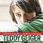 Teddy Geiger I Found An Angel/All I Want For Christmas Is You