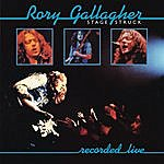 Rory Gallagher Stage Struck (Live & Remastered)