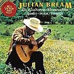 Julian Bream La Guitarra Romantica: Llobet - Pujol - Tárrega
