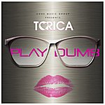 Torica Play Dumb - Single