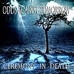 Odds Against Tomorrow Ceremony In Death