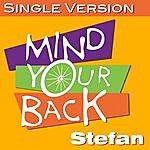 Stefan Mind Your Back - Single