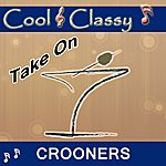 Cool Cool & Classy: Take On Crooners