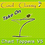 Cool Cool & Classy: Chart Toppers, Vol. 5