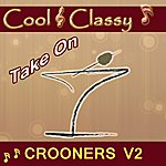 Cool Cool & Classy: Take On Crooners, Vol. 2