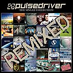 Pulsedriver The Single Collection (Remixed)