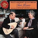 Julian Bream Two Loves - A Sequence Of Poetry And Music By William Shakespeare And John Dowland