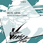 Iron Arms Tales Of Three Ladies