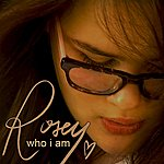 Rosey Who I Am