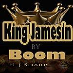 Boom King Jamesin (Feat. J Sharp)