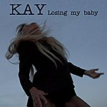 Kay Losing My Baby