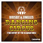 Brisby & Jingles Dancing Circus (The Entry Of The Gladiators)