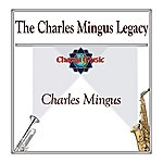 Charles Mingus The Charles Mingus Legacy