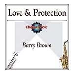 Barry Brown Love & Protection