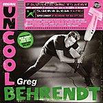 Greg Behrendt Original Uncool