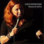 Carole Montgomery Because I Said So