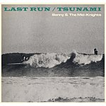Benny Last Run / Tsunami
