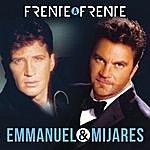 Mijares Frente A Frente - Emmanuel & Mijares