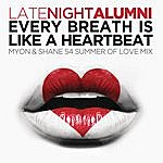 Late Night Alumni Every Breath Is Like A Heartbeat (Myon & Shane 54 Summer Of Love Mix)