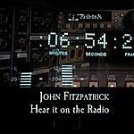 John Fitzpatrick Hear It On The Radio