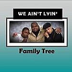 Family Tree We Ain't Lyin'
