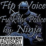 Ninja Ftp 1 Voice (Fuck The Police)