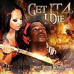 Caine Get It 4 I Die (Feat. Layzie Bone)