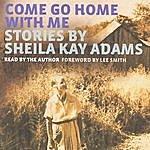 Sheila Kay Adams Come Go Home With Me