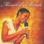Shaundollyn King Miracle Of A Miracle