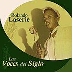 Rolando Laserie Las Voces Del Siglo: Rolando Laserie