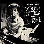 Weldon Irvine Young, Gifted And Broke