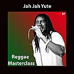 Jah Jah Yute Reggea Masterclass
