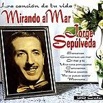 Jorge Sepulveda Mirando Al Mar (La Cancion De Tu Vida)