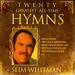 Slim Whitman 20 Greatest All Time Hymns