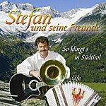 Stefan So Klingt's In Südtirol