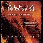 Alpha Bass Alpha Bass (Taranta Trance)