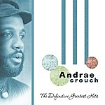 Andraé Crouch The Definitive Greatest Hits