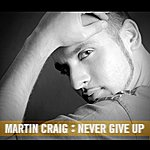 Martin Craig Never Give Up