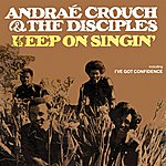 Andraé Crouch Keep On Singing